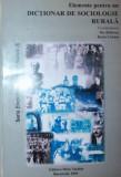 ELEMENTE PENTRU UN DICTIONAR DE SOCIOLOGIE RURALA - ILIE BADESCU , DARIE CRISTEA ( COORDONATORI )