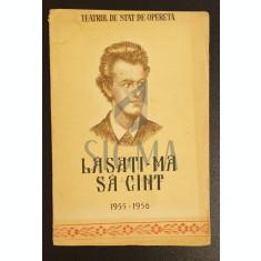 Brosura - Lasati-ma sa cant 1955-1956 - Teatrul de stat de opera