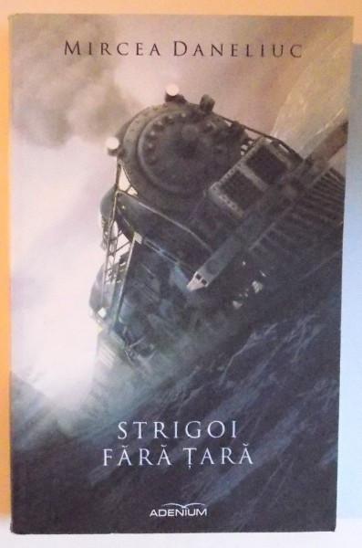 STRIGOI FARA TARA de MIRCEA DANELIUC , 2014