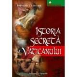 Istoria secreta a Vaticanului - Francois-J. Lessard
