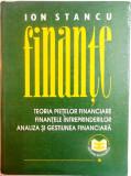 FINANTE, TEORIA PIETELOR FINANCIARE , FINANTELE INTREPRINDERILOR , ANALIZA SI GESTIUNEA FINANCIARA de ION STANCU , 1997