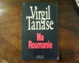 Virgil Tanase Ma Roumanie, ed. princeps 1990, Alta editura
