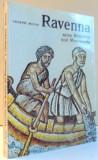 RAVENNA , SEINE MOSAIKEN UND KUNSTDENKMALER de GIUSEPPE BOVINI