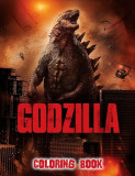Godzilla Coloring Book: A Coloring Book For Kids And Adults With Godzilla Pictures, Relax And Stress Relief