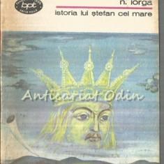 Istoria Lui Stefan Cel Mare - Nicolae Iorga