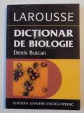 DICTIONAR DE BIOLOGIE de DENIS BUICAN , 2001