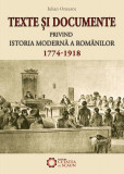 Texte şi documente privind istoria modernă a românilor (1774-1918)