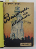 BUCURESTII DE ALTA DATA de CONSTANTIN BACALBASA , VOLUMELE I - IV , COLEGAT DE PATRU CARTI , 1927 - 1936 , IN INTERIOR SE PASTREAZA COPERTILE ORIGINA