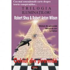 TRILOGIA ILUMINATILOR! - Ochiul din piramida - Robert Shea & Robert Anton Wilson