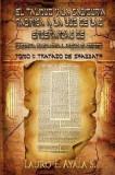 El Talmud y La Sabiduria Rabinica a la Luz de Las Ensenanzas de Yeshua Hamashiaj, Jesus El Cristo: Tomo I: Tratado de Shabbath