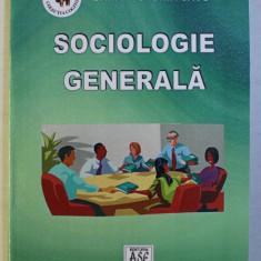 SOCIOLOGIE GENERALA ED. a - III - a REVAZUTA SI ADAUGITA de DANA VICTORIA SAVU , 2003