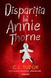 Disparitia lui Annie Thorne - C.J. Tudor