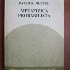 Patrick Suppes METAFIZICA PROBABILISTICA Humanitas 1990