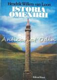 Istoria Omenirii - Hendrick Willem Van Loon