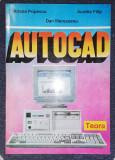 Autocad - Dan Merezeanu, Ariana Popescu, Aurelia Filip, Teora, 1993