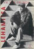 Lehamitea - Victor Frunza (cu autograful si dedicatia autorului)