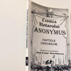 CRONICA NOTARULUI ANONYMUS, FAPTELE UNGURILOR. EDITIE BILINGVA LATINA/ ROMANA