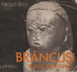 Mircea Deac - Brancusi, Surse Arhetipale { 1982, 60 P. + Planse}