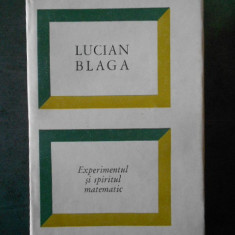 LUCIAN BLAGA - EXPERIMENTUL SI SPIRITUL MATEMATIC