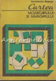 Cartea Mozaicarului Si Faiantarului - Constantin Rosoga