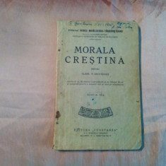 MORALA CRESTINA - Cl. VI  Irineu Mihalcescu-Targoviste - Cugetarea, 1938, 156 p.
