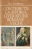 Cumpara ieftin Contributii La Istoria Literaturii Romane Vechi - Dan Zamfirescu