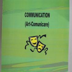 COMMUNICATION , ART - COMUNICARE de NICOLAE ROTARU , 2010