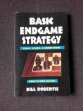 Basic Endgame strategy - Bill Robertie (carte de sah, in limba engleza)