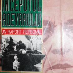 REVOLUTIA INCEPUTUL ADEVARULUI UN RAPORT PERSONAL - SERGIU NICOLAESCU