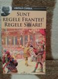 SUNT REGELE FRANTEI! REGELE SOARE!-VINTILA CORBUL