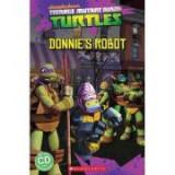 Teenage Mutant Ninja Turtles. Donnie's Robot - Fiona Davis