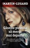 Cumpara ieftin Gaseste puterea sa mergi mai departe/Agnes Martin-Lugand
