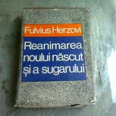 REANIMAREA NOULUI NASCUT SI A SUGARULUI - FULVIUS HERZOVI