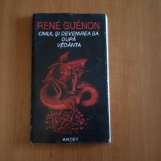OMUL SI DEVENIREA SA DUPA VEDANTA-RENE GUENON
