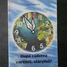 VIRGIL DUMITRESCU - DUPA CADEREA CORTINEI, SFARSITUL?
