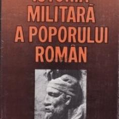 Ion Barnea - Istoria militară a poporului român ( vol. I )