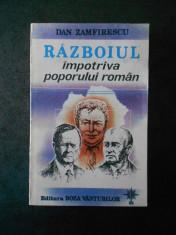 DAN ZAMFIRESCU - RAZBOIUL IMPOTRIVA POPORULUI ROMAN foto