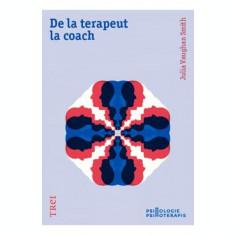 De la terapeut la coach - Julia Vaughan Smith