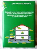 INDRUMATOR DE PROIECTARE A DURABILITATII BETONULUI in conformitate cu SR EN206-1, Alta editura, 2001