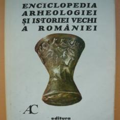 ENCICLOPEDIA ARHEOLOGIEI SI ISTORIEI VECHI A ROMANIEI - vol. I - 1994
