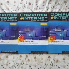 COMPUTER SI INTERNET FARA PROFESOR VOL.1-3 WINDOWS XP. INTERNETUL (INCLUDE 3 CD-