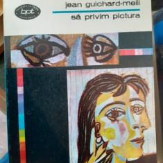 Sa privim pictura – Jean Guicard Meili