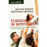 Cumpara ieftin Eliberarea de dependente - David Simon, Deepak Chopra