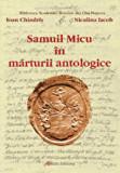 Samuil Micu In marturii antologice/ Chindris Ioan, Iacob Niculina