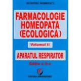 Farmacologie homeopata (ecologica) - Volumul II - Aparatul respirator - Dumitru Dobrescu