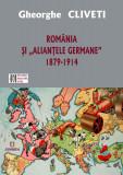"Romania si ""aliantele germane"" | Gheorghe Cliveti"