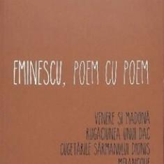 Eminescu, poem cu poem. Venere si Madona/Alex. Stefanescu