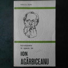 MIRCEA POPA - INTRODUCERE IN OPERA LUI ION AGARBICEANU