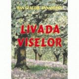 Livada viselor - Dan Claudiu Tanasescu