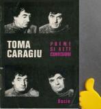 Poeme si alte confesiuni Toma Caragiu